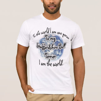 Staffordshire Terrier World 2 T-Shirt