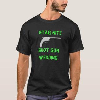 STAG NITE, SHOT GUN WEDDING T-Shirt