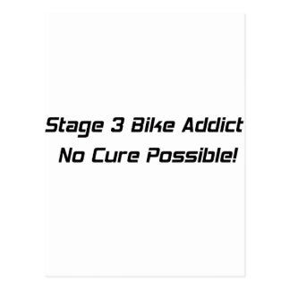Stage 3 Bike Addict No Cure Possible Postcard