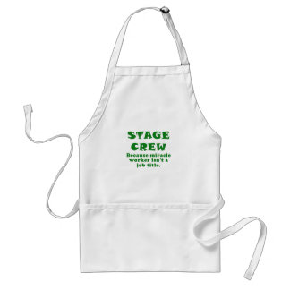 Stage Crew Because Miracle Worker isnt a Job Title Adult Apron