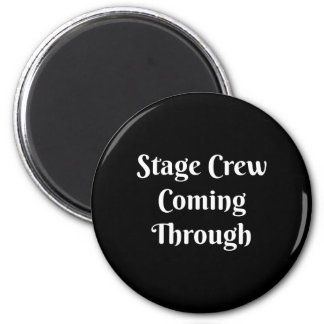 Stage Crew Coming Through Refrigerator Magnet