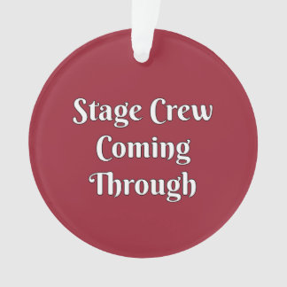 Stage Crew Coming Through Ornament