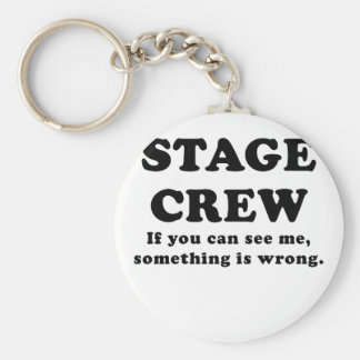 Stage Crew If you can See Me something is Wrong Keychain