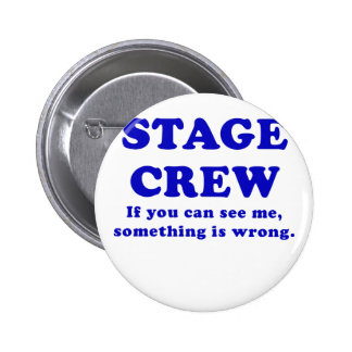 Stage Crew If you can See Me something is Wrong Pinback Button