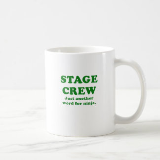 Stage Crew Just another name for Ninja Coffee Mug