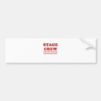 Stage Crew Once you go Black you dont go back Bumper Sticker