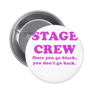 Stage Crew Once you go Black you dont go Back 2 Inch Round Button