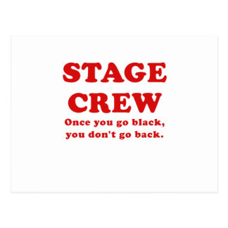 Stage Crew Once you go Black you dont go back Postcard