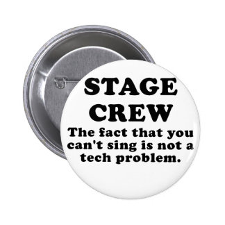 Stage Crew the fact that you cant sing 2 Inch Round Button