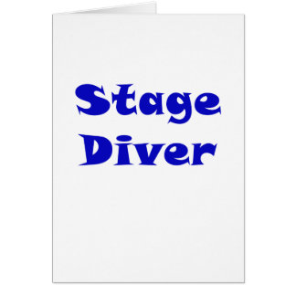 Stage Diver Card