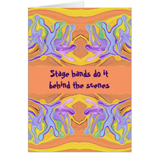 Stage hands do it humor card