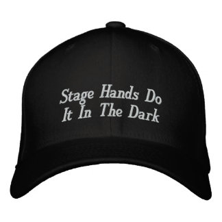 Stage Hands Do It In The Dark Embroidered Baseball Caps