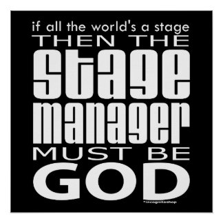 Stage Manager God Poster