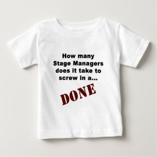 Stage Manager's Get Things DONE! Baby T-Shirt