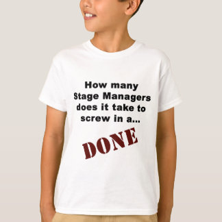 Stage Manager's Get Things DONE! T-Shirt