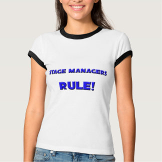 Stage Managers Rule! T-shirt