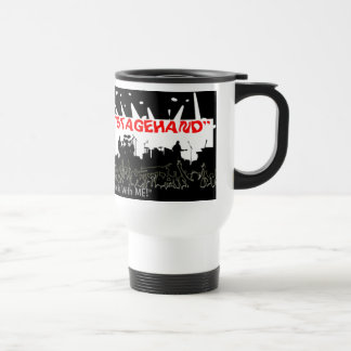 """StageHand - """"It's OK, The Band is With ME"""" Mug"""