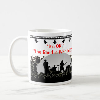 """StageHand - """"It's OK, The Band is With ME"""" Mugs"""