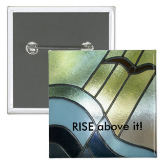 """Stained glass inspired """"RISE above it!"""" pin"""