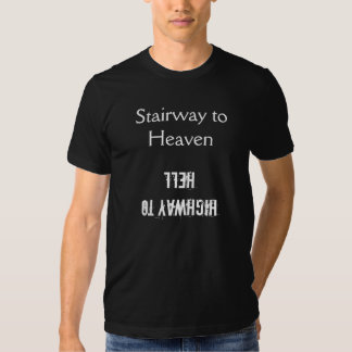 Stairway to Heaven, Highway to Hell - T-shirt
