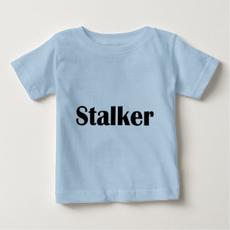 Stalker Baby T-Shirt