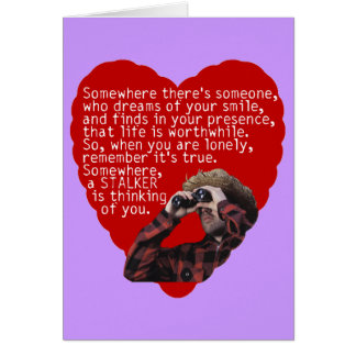 Stalker - Funny Valentines Day Greeting Card