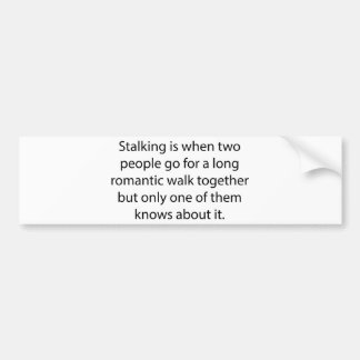 Stalking Romantic Walk Bumper Sticker