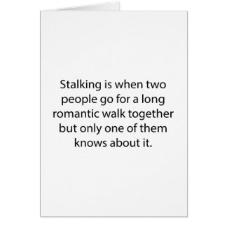 Stalking Romantic Walk Card