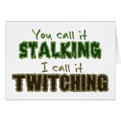 Greeting Card with Stalking vs Twitching design