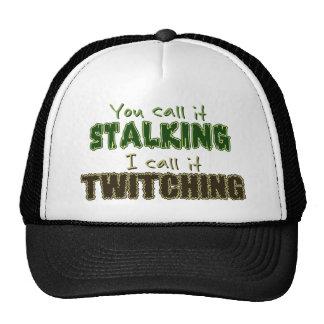 Stalking vs. Twitching Hat