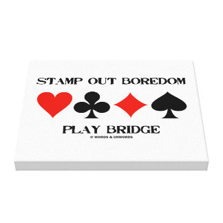 Stamp Out Boredom Play Bridge Four Card Suits Canvas Print