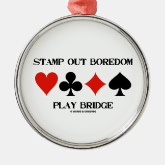 Stamp Out Boredom Play Bridge Four Card Suits Silver-Colored Round Ornament