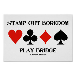 Stamp Out Boredom Play Bridge Four Card Suits Poster