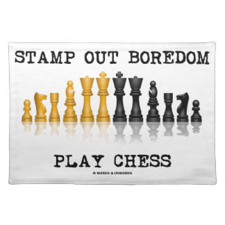 Stamp Out Boredom Play Chess (Chess Set) Cloth Placemat