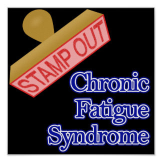 Stamp Out Chronic Fatigue Syndrome Posters