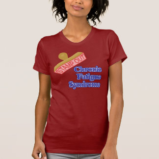 Stamp Out Chronic Fatigue Syndrome Tee Shirts