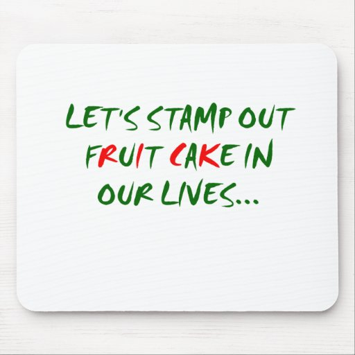 Stamp Out Fruit Cake Mousepad