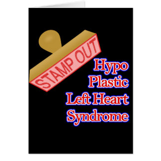 Stamp Out Hypo Plastic Left Heart Syndrome Card