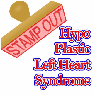 Stamp Out Hypo Plastic Left Heart Syndrome Cutout