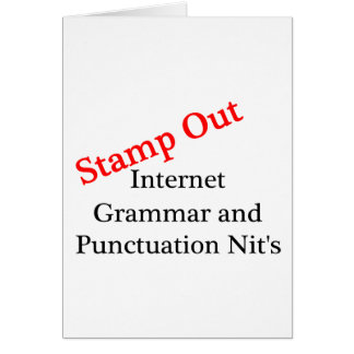 Stamp Out Internet Grammar And Punctuation Nits Card