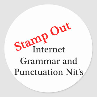 Stamp Out Internet Grammar And Punctuation Nits Classic Round Sticker