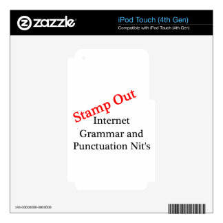 Stamp Out Internet Grammar And Punctuation Nits iPod Touch 4G Skin