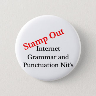 Stamp Out Internet Grammar And Punctuation Nits Pinback Button