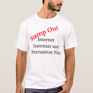 Stamp Out Internet Grammar And Punctuation Nits T-Shirt