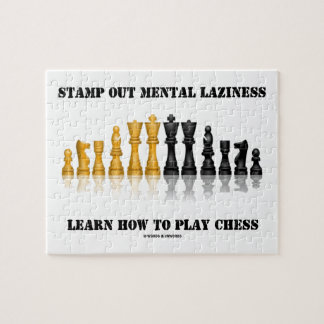 Stamp Out Mental Laziness Learn How To Play Chess Jigsaw Puzzle