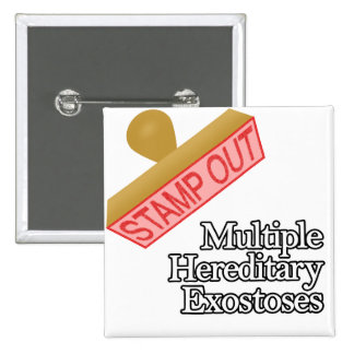 Stamp Out Multiple Hereditary Exostoses Button