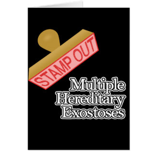 Stamp Out Multiple Hereditary Exostoses Card