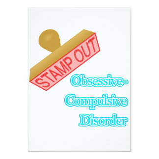 Stamp Out Obsessive-Compulsive Disorder 5x7 Paper Invitation Card