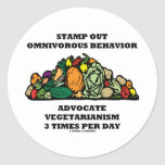 Stamp Out Omnivorous Behavior Advocate Vegetarian Round Stickers