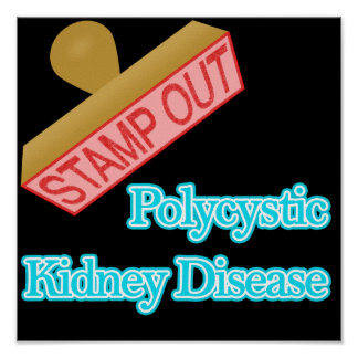 Stamp Out Polycystic Kidney Disease Posters